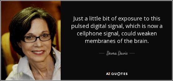 Devra Davis quote pulsed digital signal