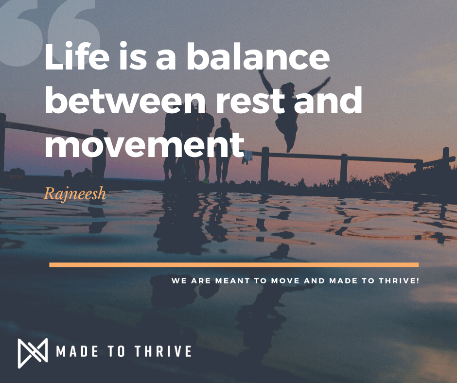Life is a balance between rest and movement