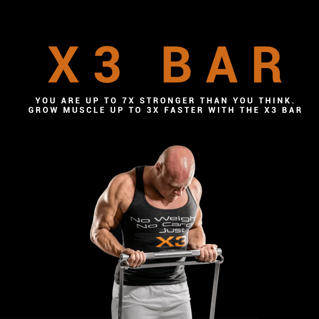 You are 7x Stronger than you think with the X3 Bar